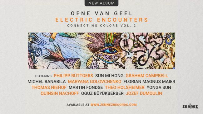 Oene van Geel - Electric Encounters (Connecting Colors Vol. 2)